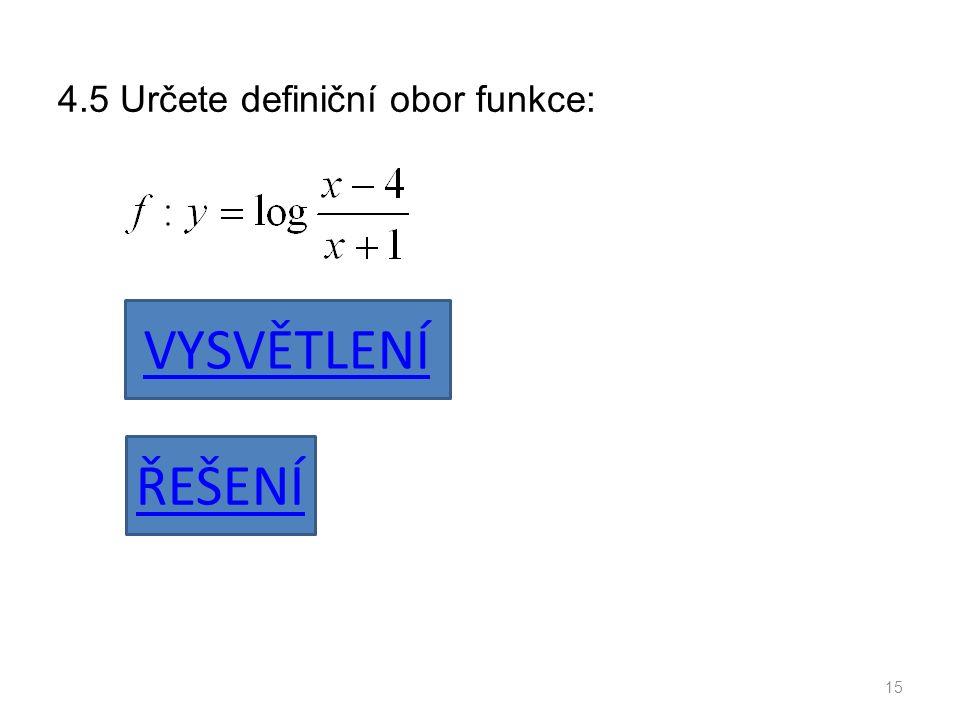 4.5 Určete definiční obor funkce: 15 VYSVĚTLENÍ ŘEŠENÍ