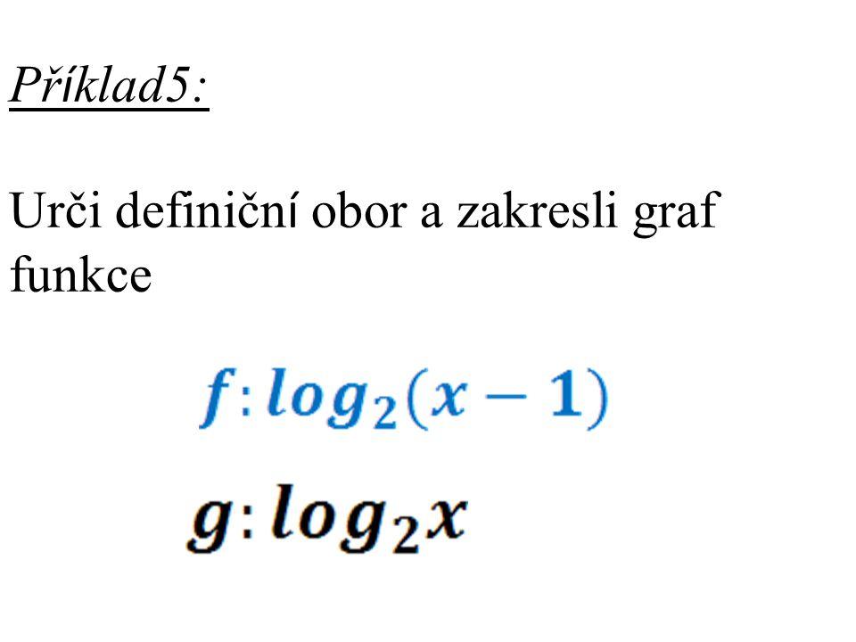 Př í klad5: Urči definičn í obor a zakresli graf funkce