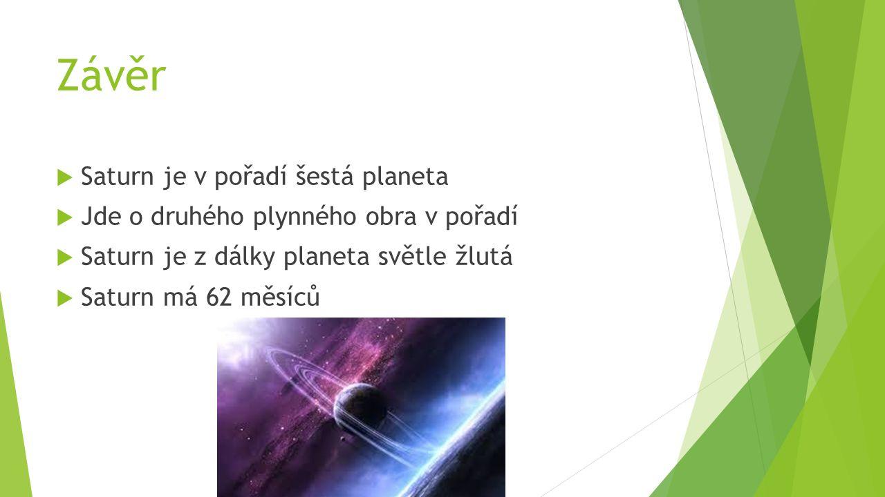 Zdroje Obrázky  Saturn Saturn  Zajímavosti o Saturnu Zajímavosti o Saturnu  Jméno planety Jméno planety  Prstence Prstence  Roční období Roční období  Historie pozorování Historie pozorování  Závěr Závěr Texty Prstence Historie pozorování Roční období Jméno planety Saturn Zajímavosti o Saturnu