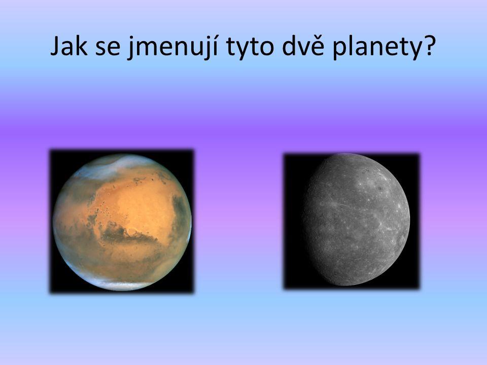 Jak se jmenují tyto dvě planety