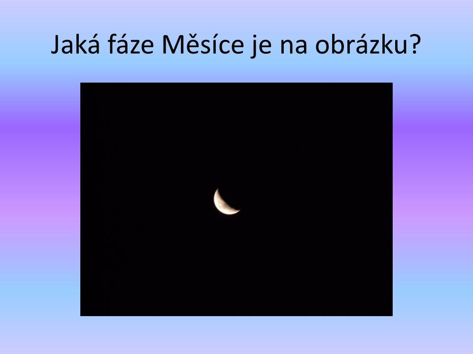 Jaká fáze Měsíce je na obrázku