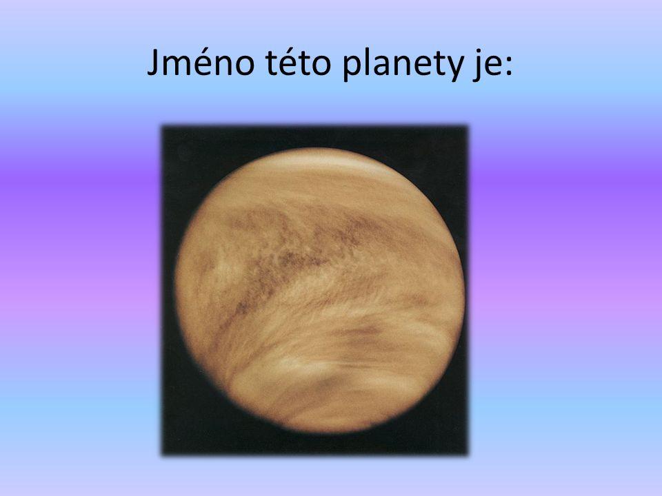 Jméno této planety je:
