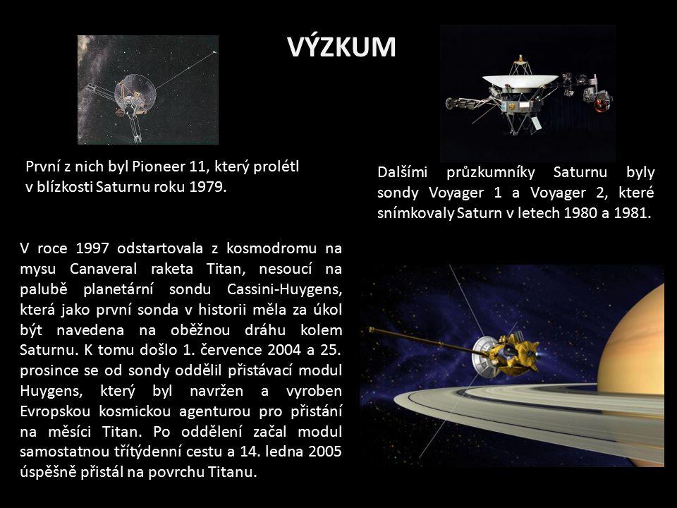 VÝZKUM První z nich byl Pioneer 11, který prolétl v blízkosti Saturnu roku 1979. Dalšími průzkumníky Saturnu byly sondy Voyager 1 a Voyager 2, které s