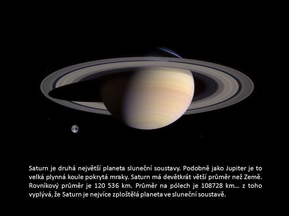 Saturn je druhá největší planeta sluneční soustavy. Podobně jako Jupiter je to velká plynná koule pokrytá mraky. Saturn má devětkrát větší průměr než