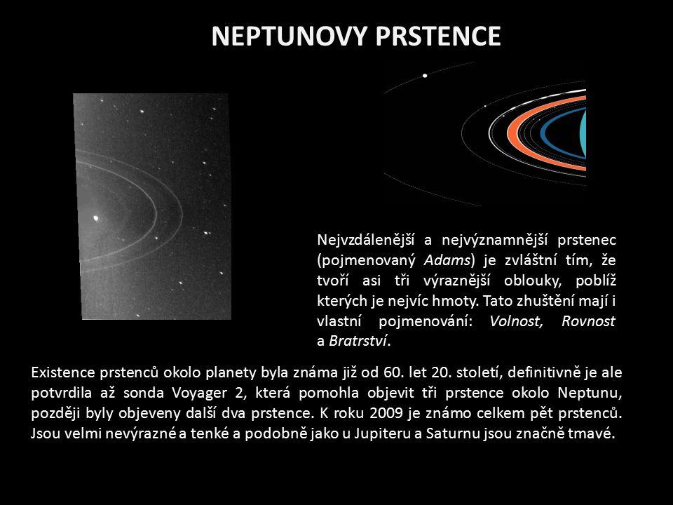 NEPTUNOVY PRSTENCE Existence prstenců okolo planety byla známa již od 60. let 20. století, definitivně je ale potvrdila až sonda Voyager 2, která pomo