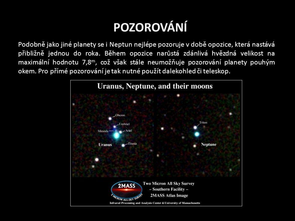 POZOROVÁNÍ Podobně jako jiné planety se i Neptun nejlépe pozoruje v době opozice, která nastává přibližně jednou do roka. Během opozice narůstá zdánli