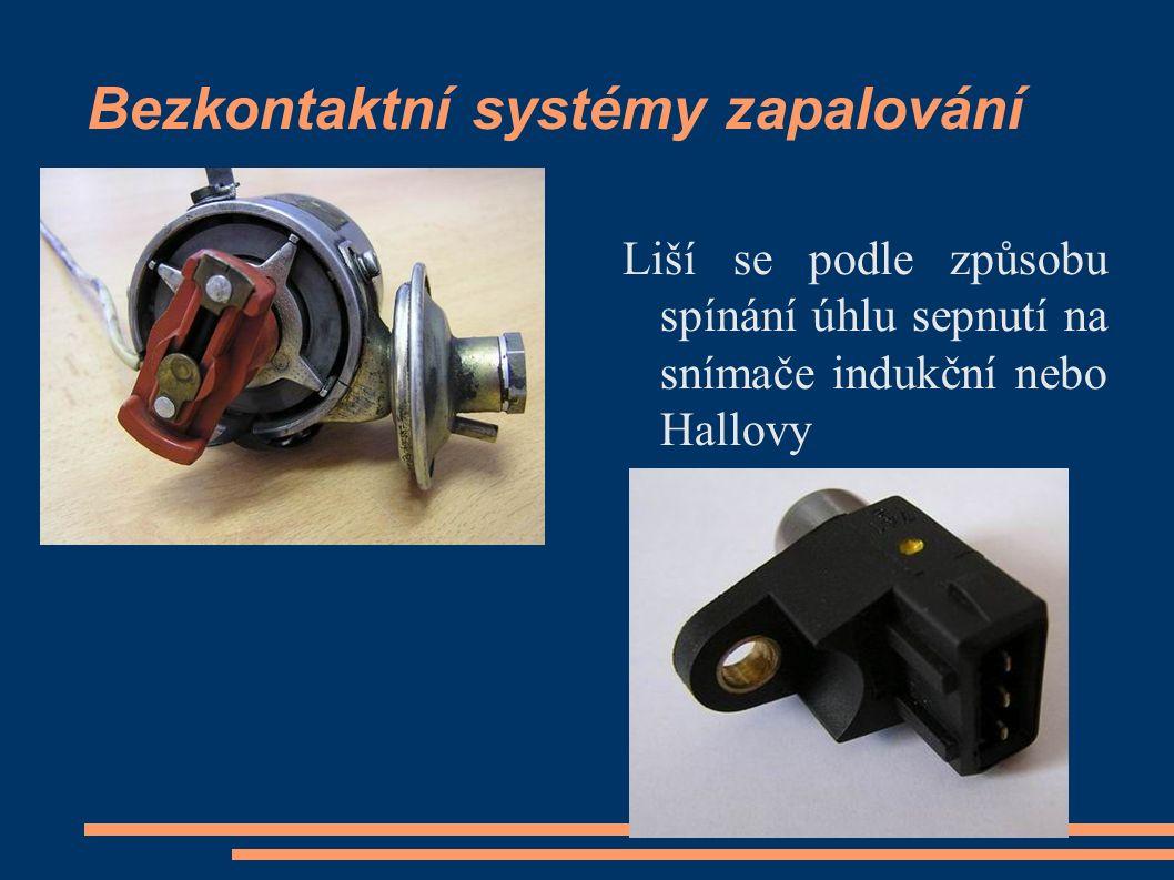 Bezkontaktní systémy zapalování Liší se podle způsobu spínání úhlu sepnutí na snímače indukční nebo Hallovy