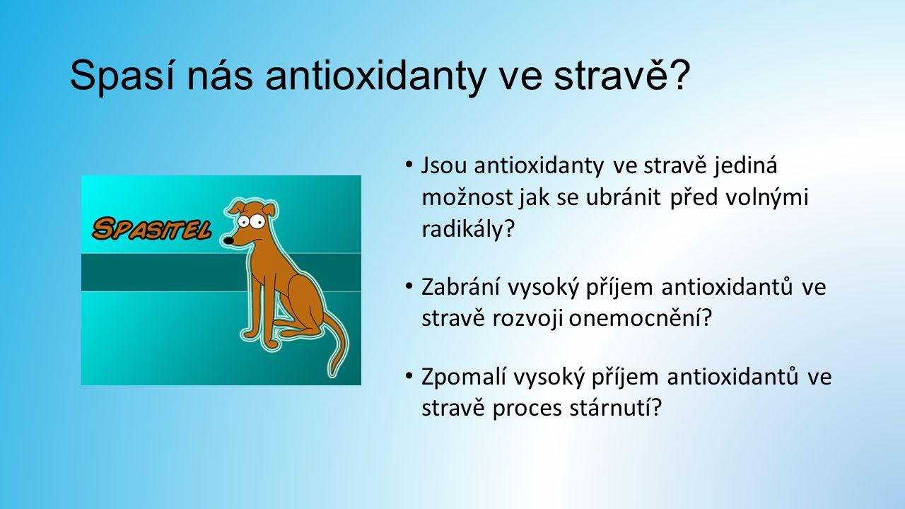 Spasí nás antioxidanty ve stravě.