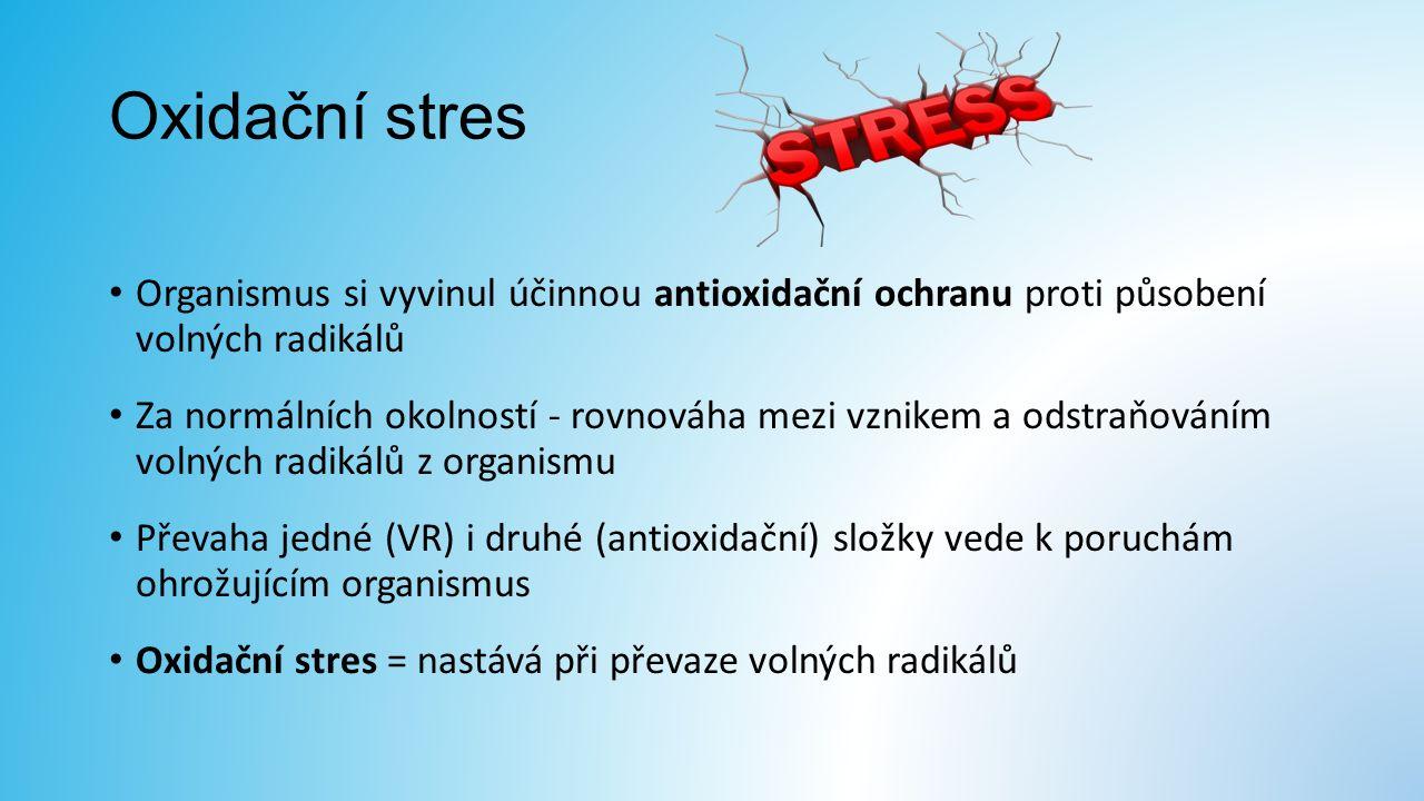 Oxidační stres Organismus si vyvinul účinnou antioxidační ochranu proti působení volných radikálů Za normálních okolností - rovnováha mezi vznikem a odstraňováním volných radikálů z organismu Převaha jedné (VR) i druhé (antioxidační) složky vede k poruchám ohrožujícím organismus Oxidační stres = nastává při převaze volných radikálů