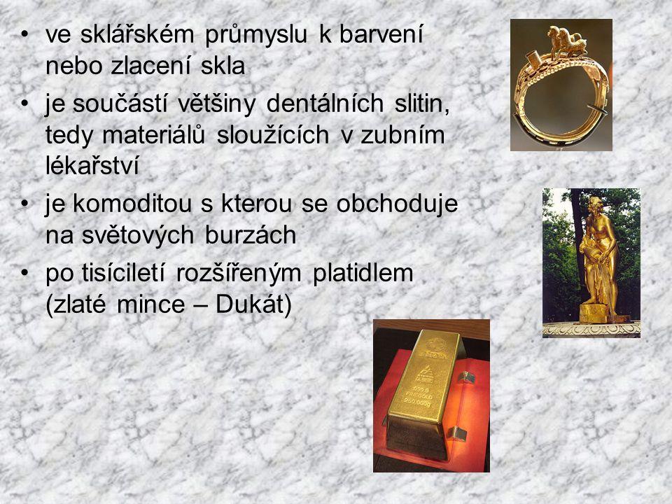 ve sklářském průmyslu k barvení nebo zlacení skla je součástí většiny dentálních slitin, tedy materiálů sloužících v zubním lékařství je komoditou s kterou se obchoduje na světových burzách po tisíciletí rozšířeným platidlem (zlaté mince – Dukát)