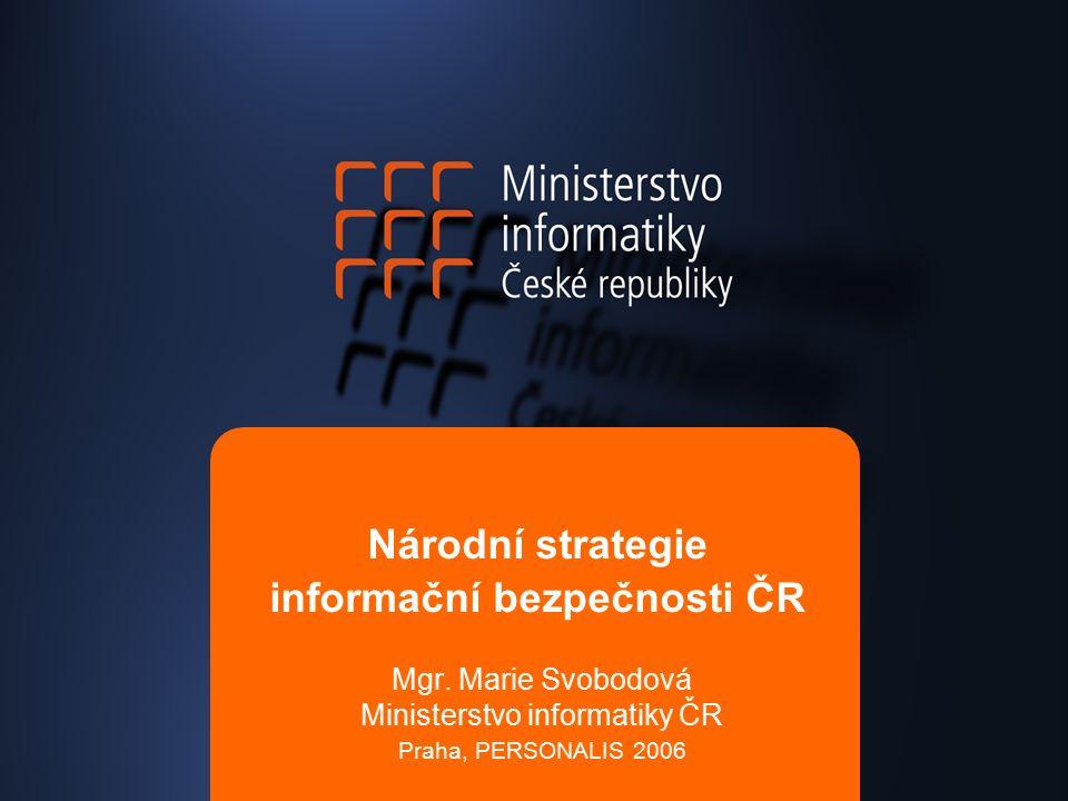 Národní strategie informační bezpečnosti ČR Mgr.