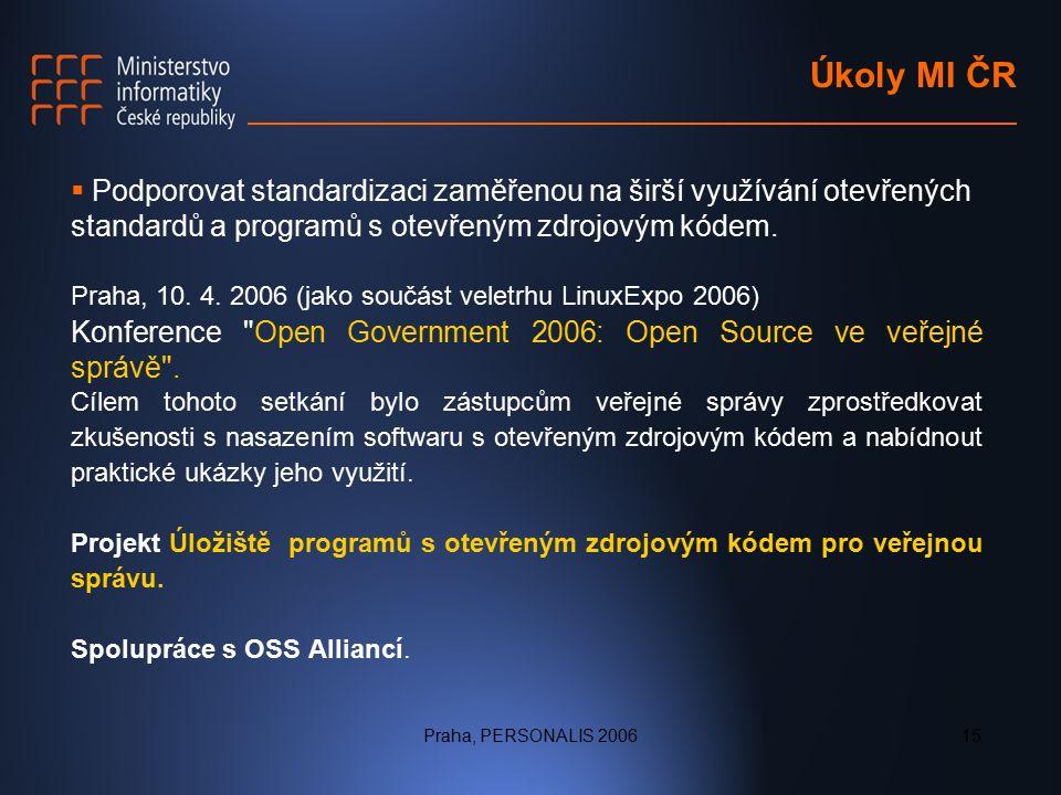 Praha, PERSONALIS 200615 Úkoly MI ČR  Podporovat standardizaci zaměřenou na širší využívání otevřených standardů a programů s otevřeným zdrojovým kódem.