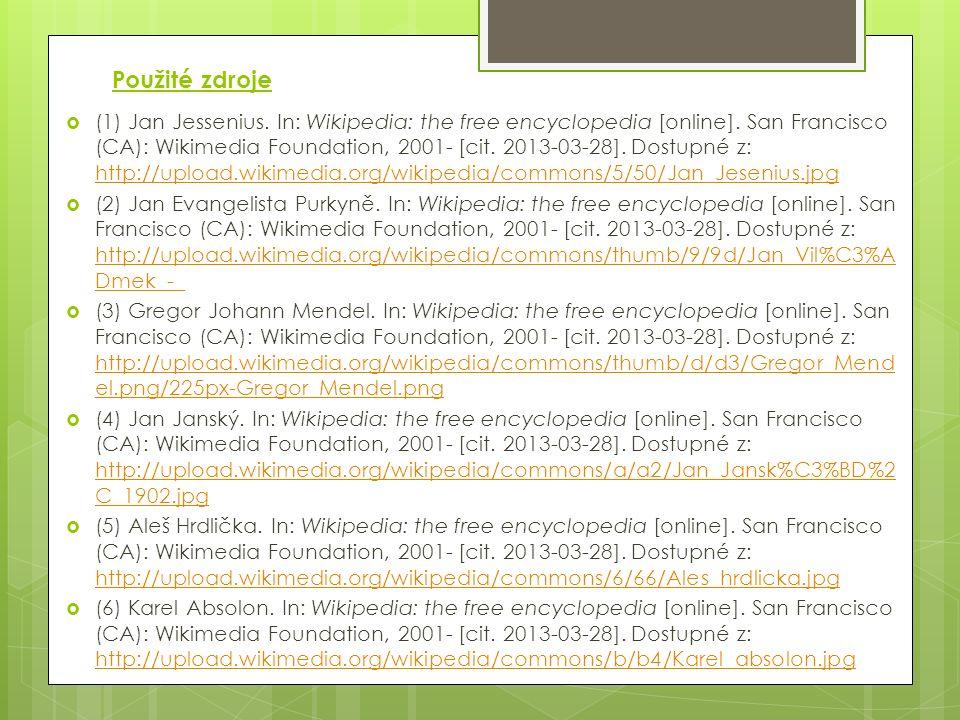 Použité zdroje  (1) Jan Jessenius. In: Wikipedia: the free encyclopedia [online].