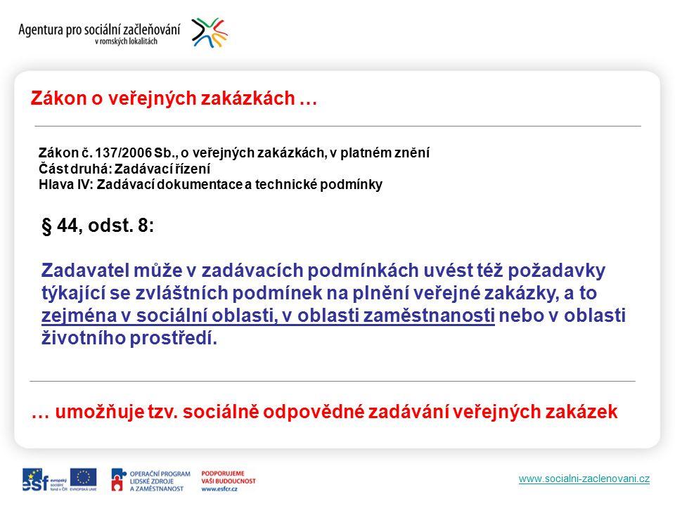 www.socialni-zaclenovani.cz Zákon o veřejných zakázkách … Zákon č.