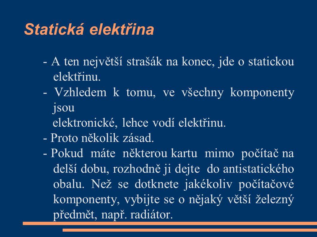 Statická elektřina - A ten největší strašák na konec, jde o statickou elektřinu.