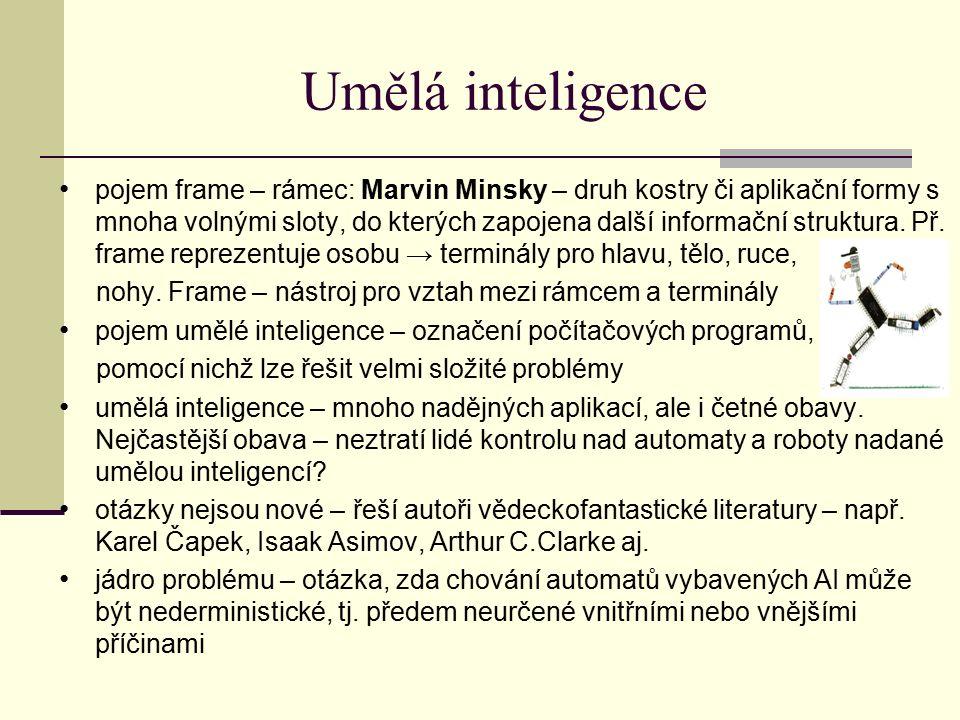 Umělá inteligence pojem frame – rámec: Marvin Minsky – druh kostry či aplikační formy s mnoha volnými sloty, do kterých zapojena další informační struktura.