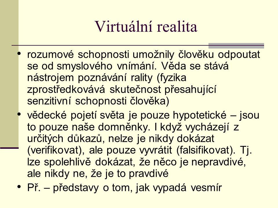 Virtuální realita rozumové schopnosti umožnily člověku odpoutat se od smyslového vnímání.