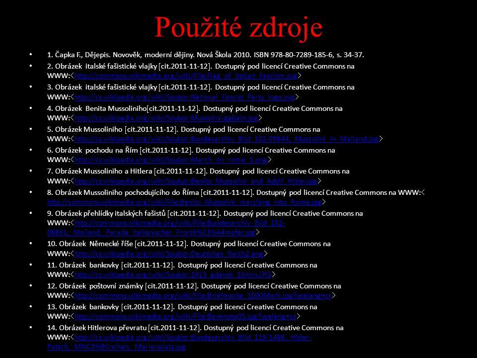 Použité zdroje 1. Čapka F., Dějepis. Novověk, moderní dějiny.