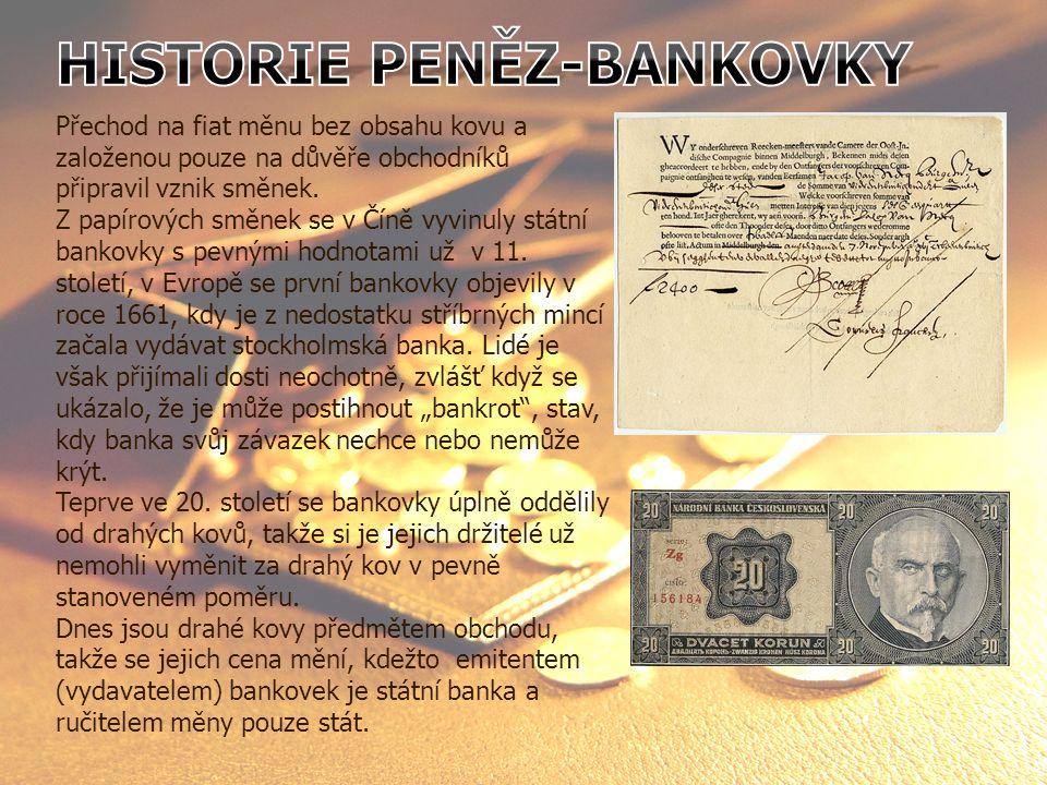 Když se zavedly bankovní účty a úvěry, nemusely být všechny peníze kryty kovem a od 19.