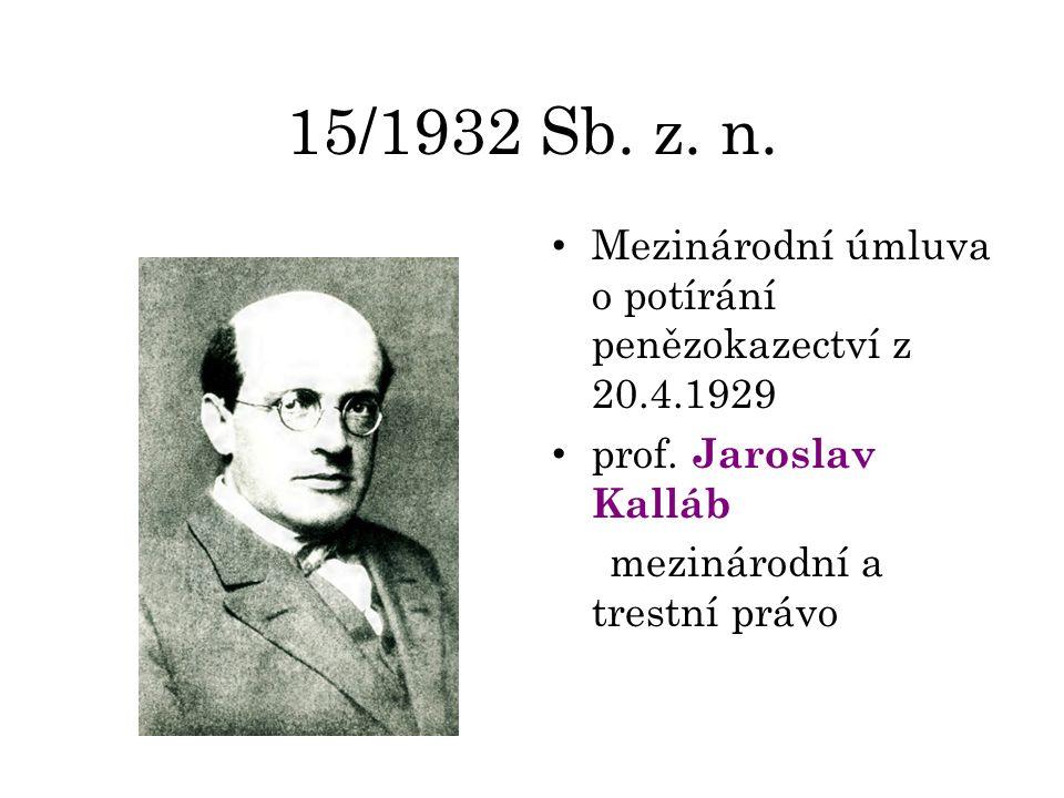 15/1932 Sb. z. n. Mezinárodní úmluva o potírání penězokazectví z 20.4.1929 prof.