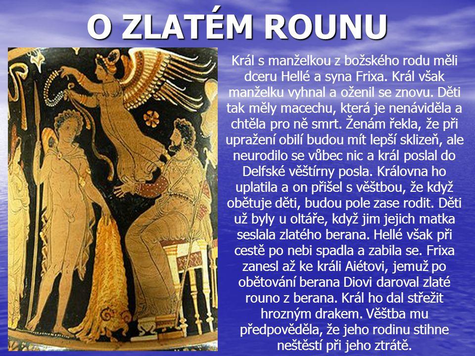 O ZLATÉM ROUNU Král s manželkou z božského rodu měli dceru Hellé a syna Frixa. Král však manželku vyhnal a oženil se znovu. Děti tak měly macechu, kte