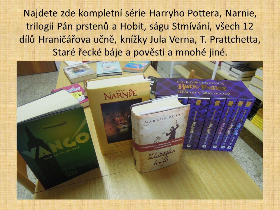 Najdete zde kompletní série Harryho Pottera, Narnie, trilogii Pán prstenů a Hobit, ságu Stmívání, všech 12 dílů Hraničářova učně, knížky Jula Verna, T.