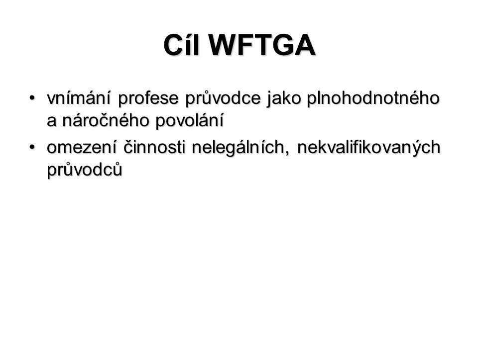 Cíl WFTGA vnímání profese průvodce jako plnohodnotného a náročného povolánívnímání profese průvodce jako plnohodnotného a náročného povolání omezení č