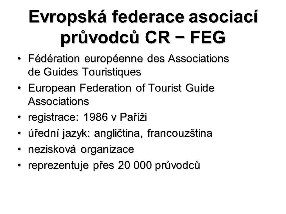 Evropská federace asociací průvodců CR − FEG Fédération européenne des Associations de Guides TouristiquesFédération européenne des Associations de Gu