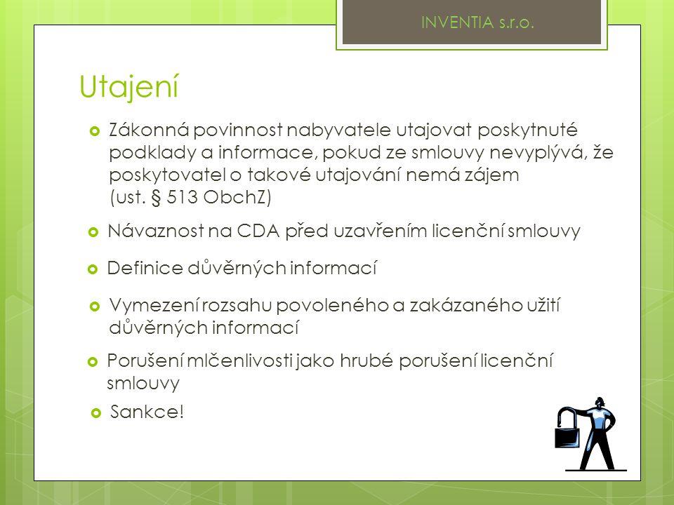 Utajení  Návaznost na CDA před uzavřením licenční smlouvy INVENTIA s.r.o.