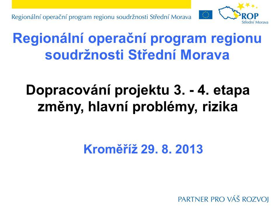 Regionální operační program regionu soudržnosti Střední Morava Dopracování projektu 3.