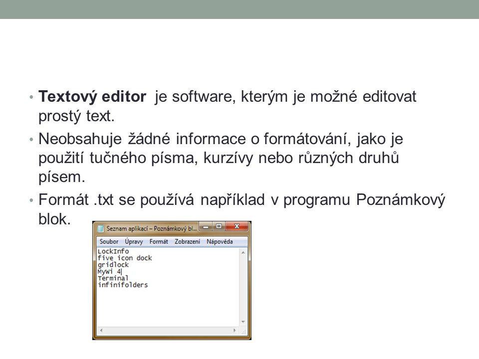Textový editor je software, kterým je možné editovat prostý text.