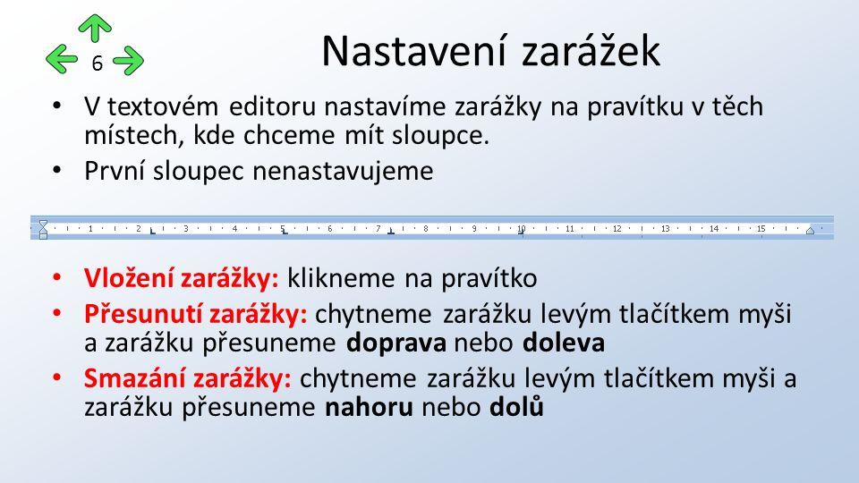 V textovém editoru nastavíme zarážky na pravítku v těch místech, kde chceme mít sloupce.