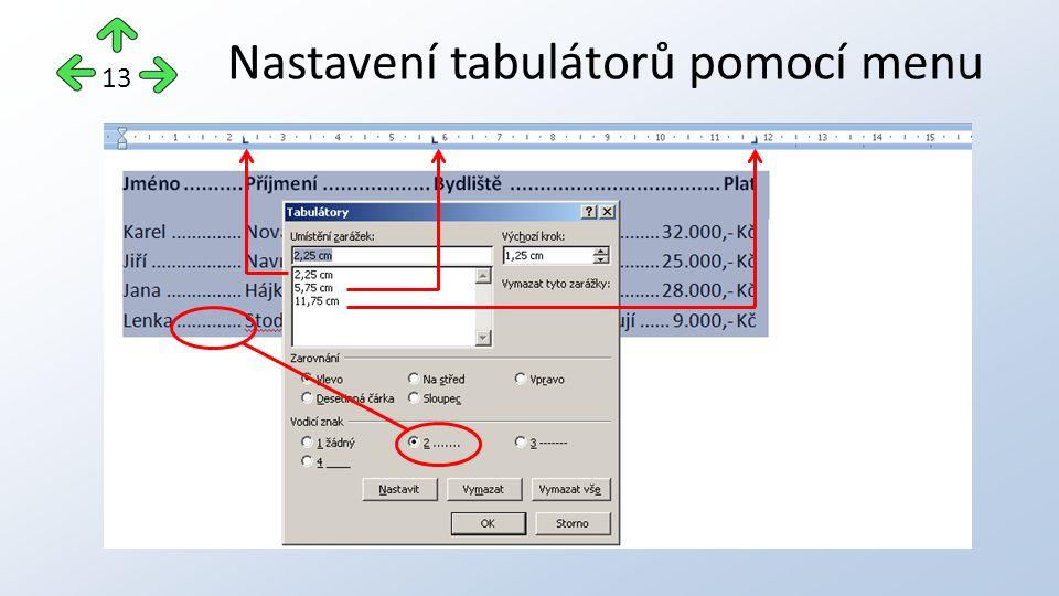 Nastavení tabulátorů pomocí menu 13