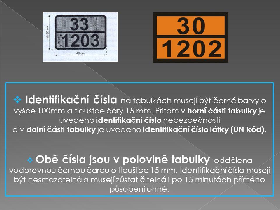  Identifikační čísla na tabulkách musejí být černé barvy o výšce 100mm a tloušťce čáry 15 mm.