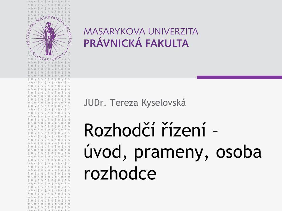 Rozhodčí řízení – úvod, prameny, osoba rozhodce JUDr. Tereza Kyselovská
