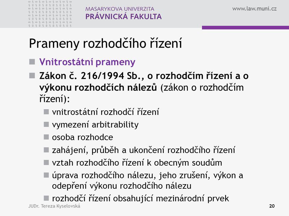 www.law.muni.cz Prameny rozhodčího řízení Vnitrostátní prameny Zákon č.