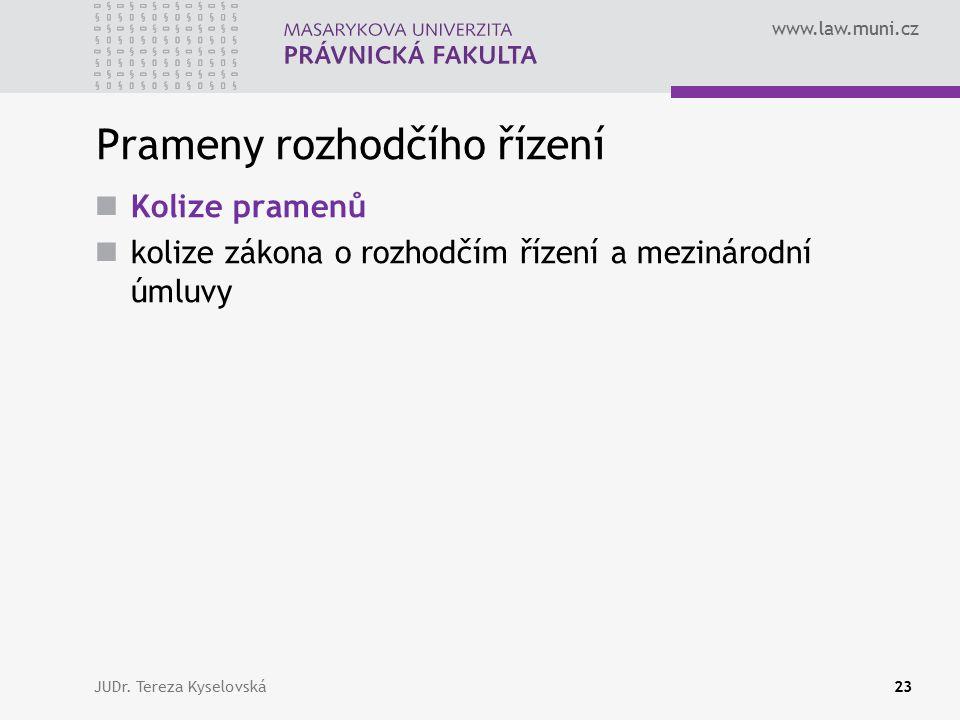 www.law.muni.cz Prameny rozhodčího řízení Kolize pramenů kolize zákona o rozhodčím řízení a mezinárodní úmluvy JUDr.