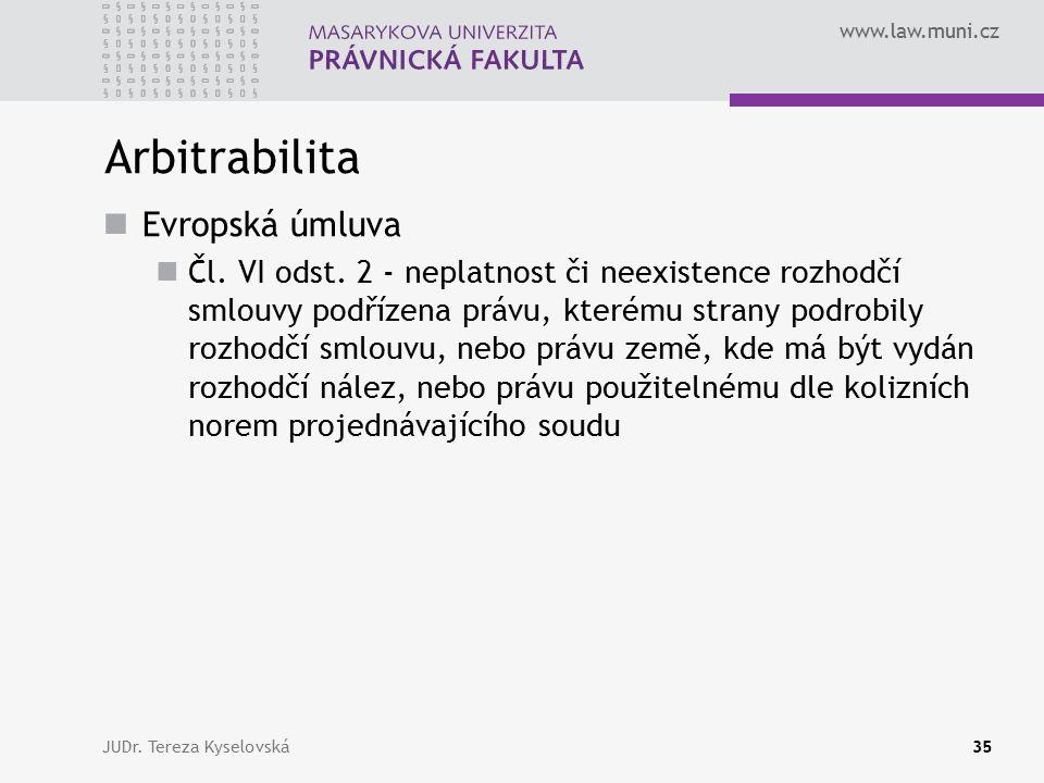 www.law.muni.cz Arbitrabilita Evropská úmluva Čl. VI odst.
