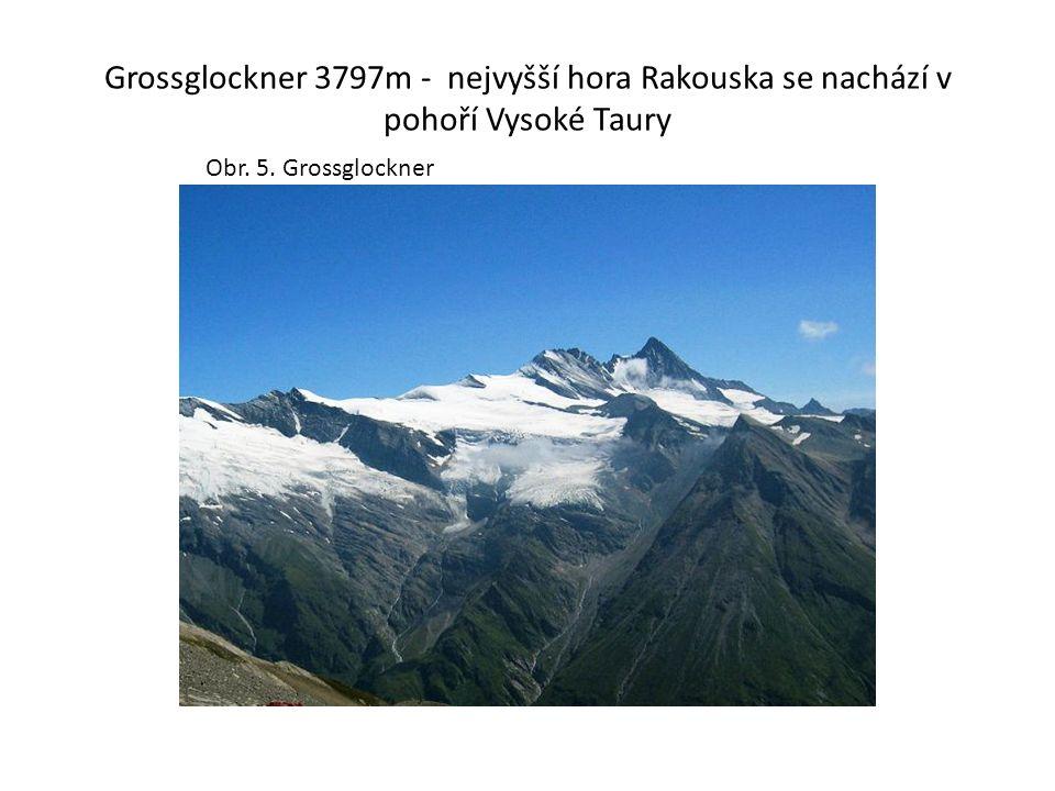 Grossglockner 3797m - nejvyšší hora Rakouska se nachází v pohoří Vysoké Taury Obr. 5. Grossglockner