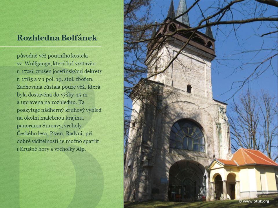 B Rozhledna Bolfánek původně věž poutního kostela sv.