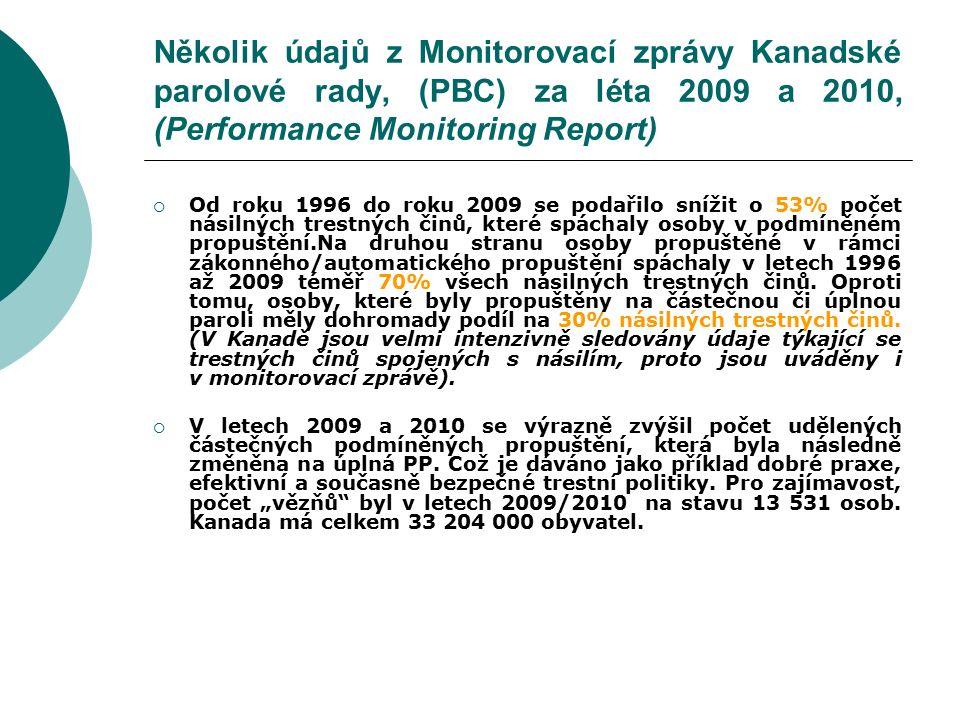 Několik údajů z Monitorovací zprávy Kanadské parolové rady, (PBC) za léta 2009 a 2010, (Performance Monitoring Report)  Od roku 1996 do roku 2009 se