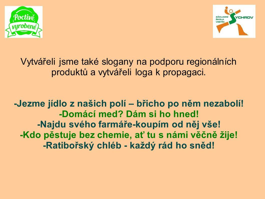 Vytvářeli jsme také slogany na podporu regionálních produktů a vytvářeli loga k propagaci.