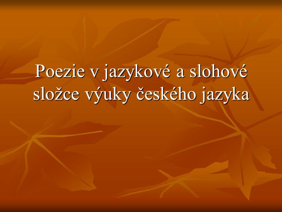 Poezie v jazykové a slohové složce výuky českého jazyka