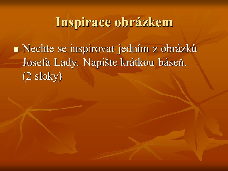 Inspirace obrázkem Nechte se inspirovat jedním z obrázků Josefa Lady.