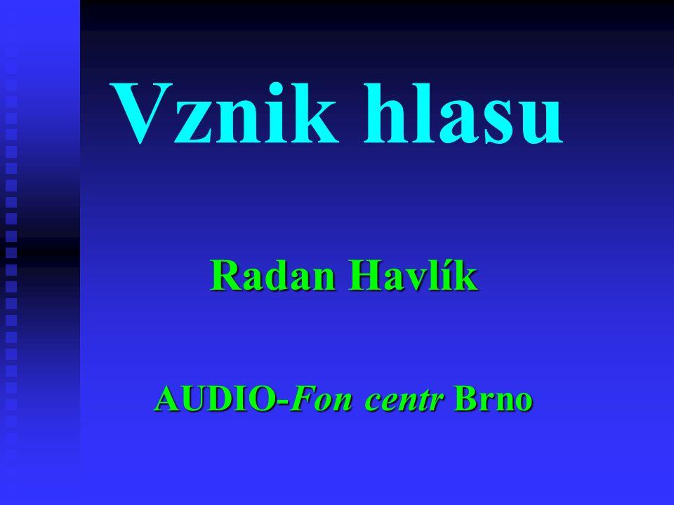 Vznik hlasu Radan Havlík AUDIO-Fon centr Brno