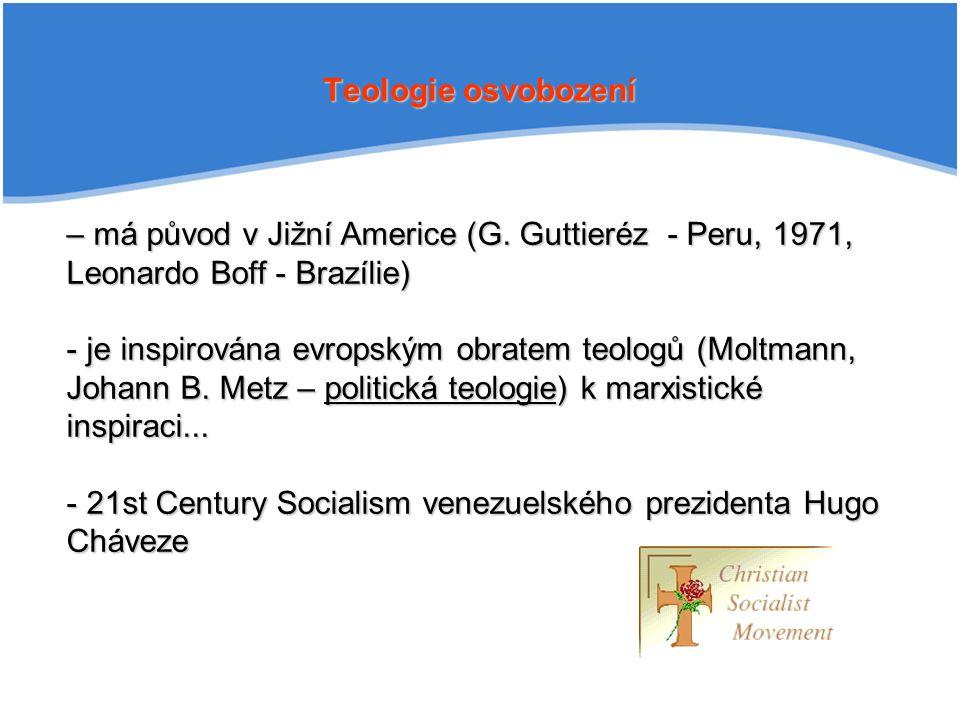 Teologie osvobození – má původ v Jižní Americe (G.