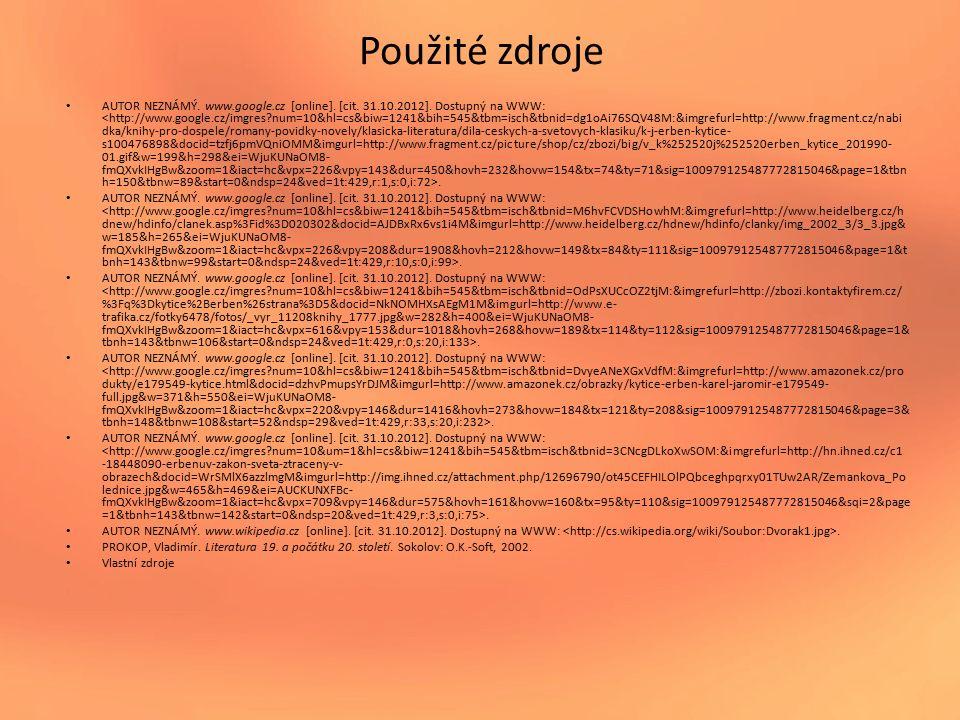 Použité zdroje AUTOR NEZNÁMÝ. www.google.cz [online].
