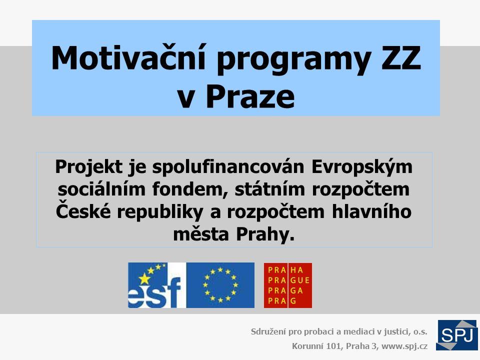 Motivační programy ZZ v Praze Sdružení pro probaci a mediaci v justici, o.s.