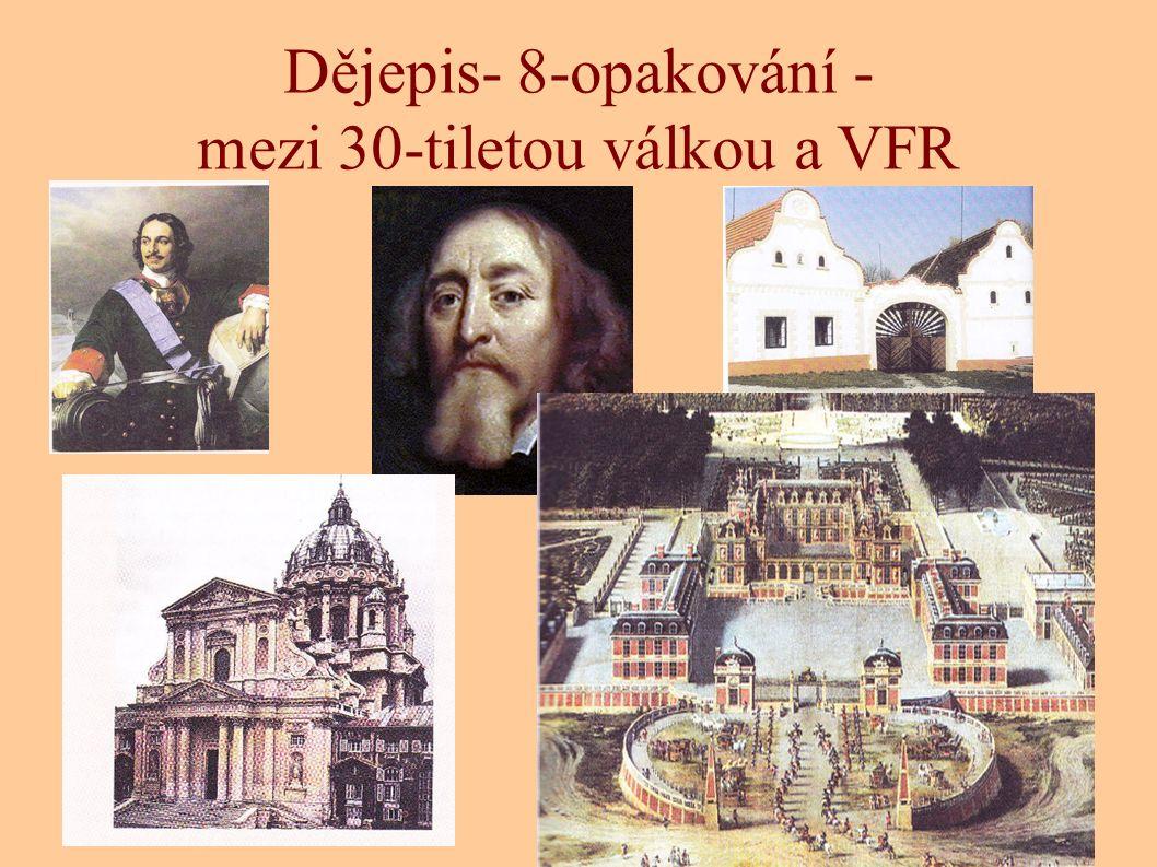 Dějepis- 8-opakování - mezi 30-tiletou válkou a VFR...