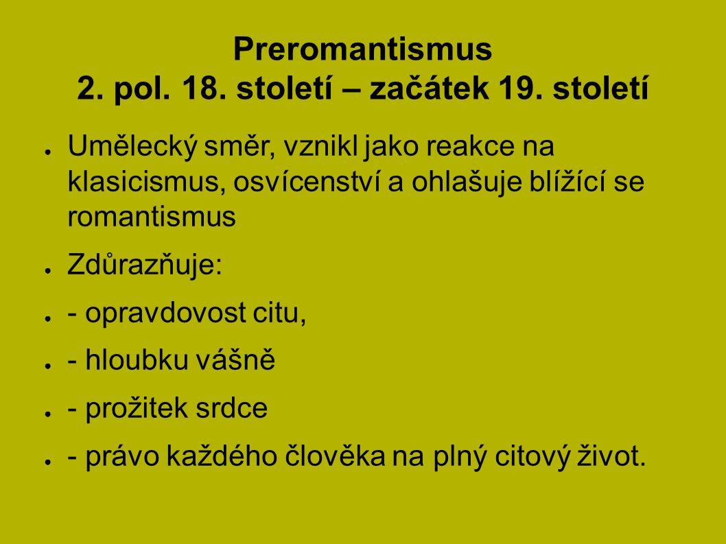 Preromantismus 2. pol. 18. století – začátek 19.